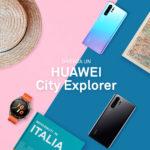 HUAWEI CITY EXPLORER: alla scoperta delle città italiane, come non le avete mai viste