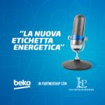Beko Italia: on air il primo progetto Podcast sull'efficientamento energetico e la nuova etichettatura energetica