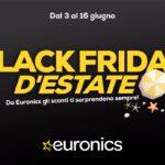 Da Euronics l'estate scatena la voglia di Black Friday